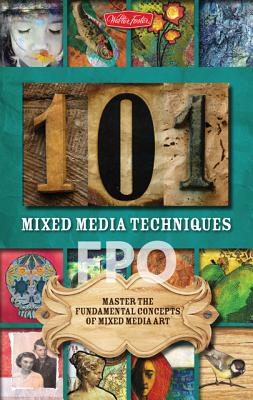 101 Mixed Media Techniques By Doty, Cherril/ Rosenthal, Suzette/ Anderson, Isaac/ Mccully, Jennifer/ Womack, Linda Robertson
